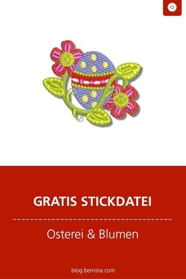 Gratis Stickmuster zu Ostern – Osterei mit Blumen #stickdatei #stickmuster #stickvorlage #ostern  #sticken #nähen #bernina #vorlage #diy #tutorial #freebie