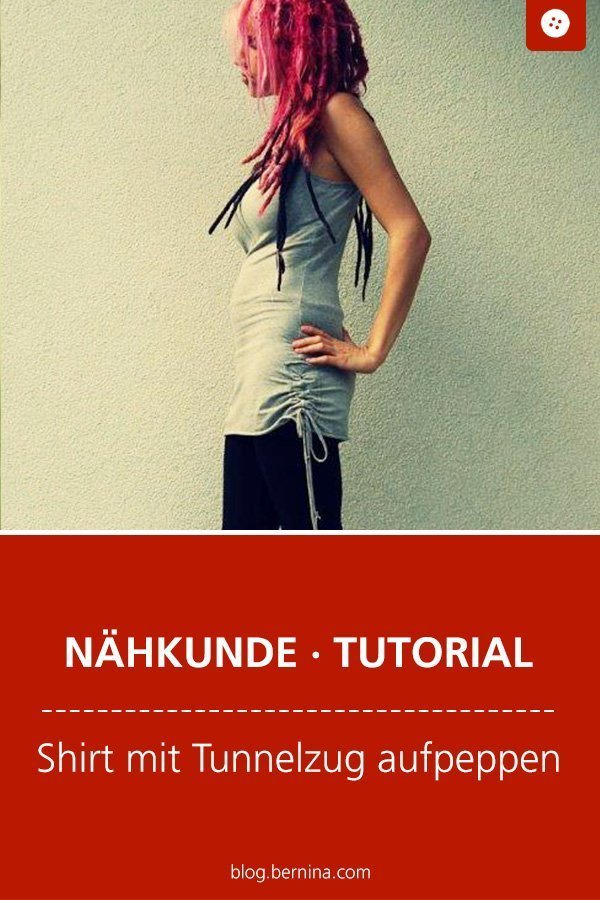 Nähkunde / Tutorials: Shirt mit Tunnelzug aufpeppen #nähen #nähkunde #nähtipps #tunnelzug #upcycling #tutorial #nähanleitung #diy #bernina #freebie