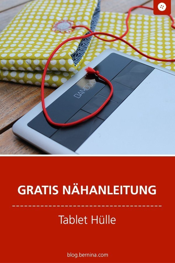 Kostenlose Nähanleitung : Tablet-Hülle #schnittmuster #nähen #tutorial #freebook #freebie #etui #tablethülle #kostenlos #nähanleitung #diy #bernina #sewing