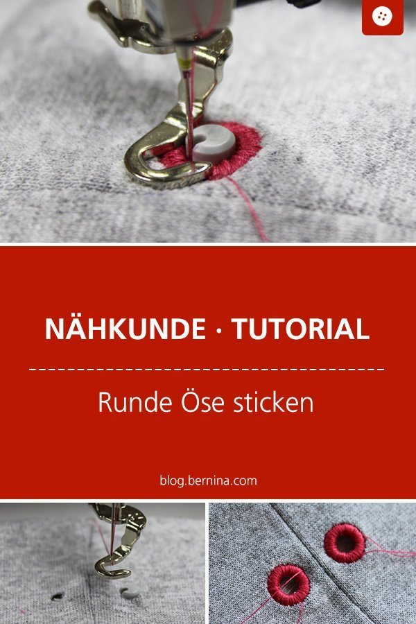 Nähkunde / Tutorials: Runde Öse sticken #nähen #nähkunde #sticken #lochstickeinrichtung #nähtipps #kleidungnähen #tutorial #nähanleitung #diy #bernina
