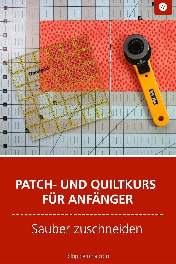 Nähkunde / Tutorials: Patch- und Quiltkurs für Anfänger - Zuschneiden und Zusammennähen #patchwork #quilten #freebie #nähen #nähanleitung #diy #bernina