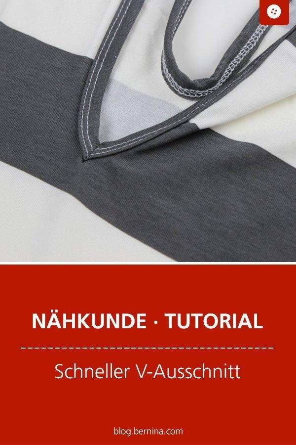 Nähkunde / Tutorials: V-Ausschnitt nähen #ausschnitt #nähmaschine #nähen #kleidung #frauen #jersey  #tutorial #nähanleitung #diy #bernina