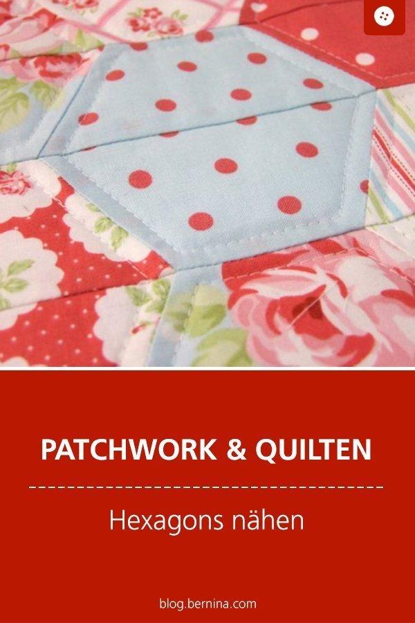 Tipps für Patchworker: Hexagons nähen #tutorial #anleitung #patchwork #quilten #hexagon #bernina #nähanleitung #diy #tutorial #freebie #freebook #kostenlos