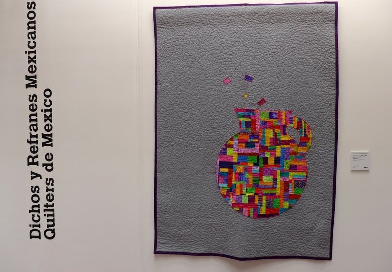 Alejandra Flores Flores: Everything can fit in a small jar if one knows how to organise it Quilters de México Ausstellung 'Mexican Sayings and Proverbs' The Festival of Quilts 2015