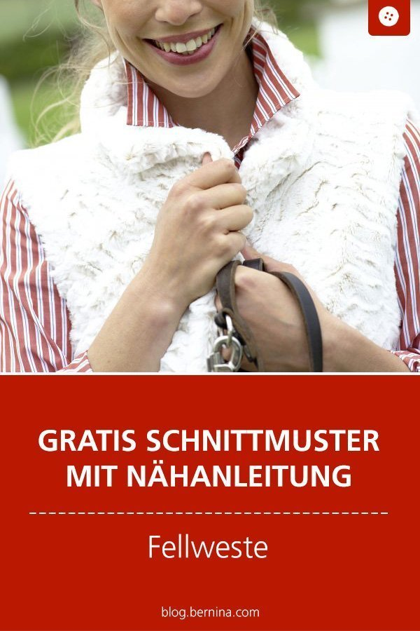Kostenloses Schnittmuster mit Nähanleitung für eine Fellweste #schnittmuster #nähen #weste #fellweste #damen #frauen #winter  #bernina #nähanleitung #diy #tutorial #freebie #freebook #kostenlos