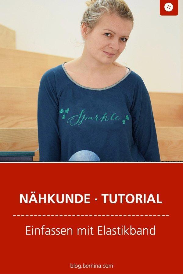 Nähkunde / Tutorials: Einfassen mit Elastikband (Gummiband) #nähen #nähtipps #schnittmuster #saum #tutorial #nähanleitung