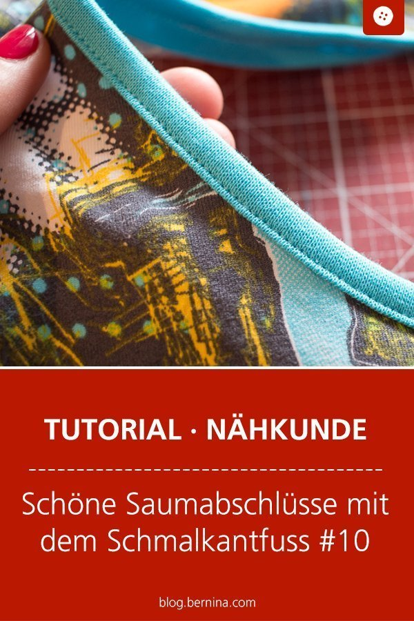 Tutorial: Schöne Saumabschlüsse nähen mit dem Bernina Schmalkantfuss #10