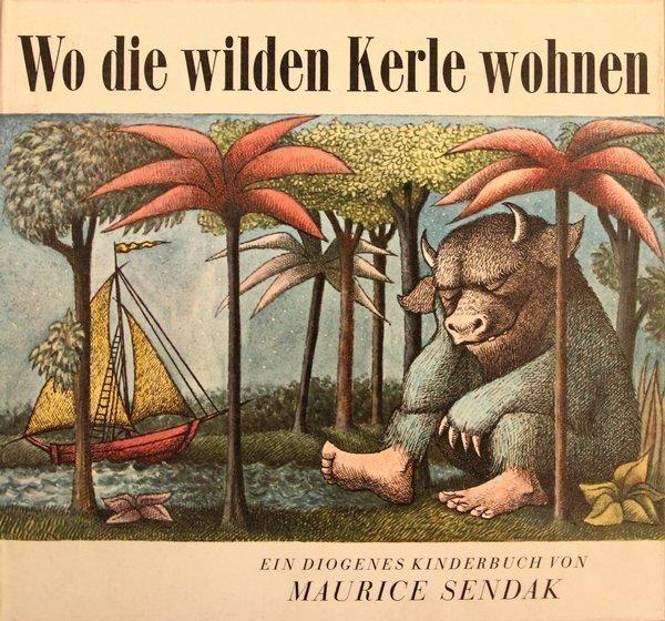 """Umschlag der Buchausgabe von 1967 """"Wo die wilden Kerle wohnen"""" Maurice Sendak, aus dem Amerikanischen von Claudia Schmölders © 1967 Diogenes Verlag AG Zürich"""