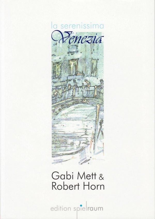 Gabi Mett & Robert Horn: La serenissima – Venezia - Cover