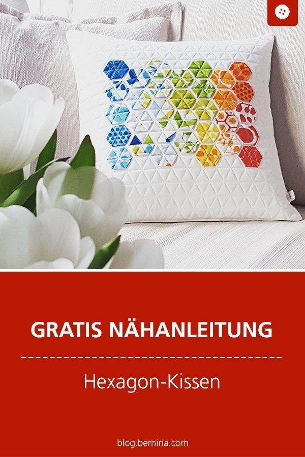 Kostenlose Nähanleitung : Hexagon-Kissen #kissen #deko #patchwork #quilten #deko #applikation  #hexagon #nähen #tutorial #freebook #freebie #kostenlos #nähanleitung #diy #bernina #sewing