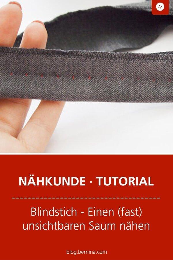 Nähkunde / Tutorials: Blindstich – unsichtbaren Saum nähen #nähen #nähkunde #nähtipps #blindstich #tutorial #nähanleitung #diy #bernina #freebie