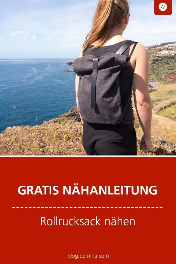 Kostenlose Nähanleitung für einen Rollrucksack mit Lederriemen  #schnittmuster #nähen #rucksack #rollrucksack #bernina #nähanleitung #diy #tutorial #freebie #freebook #kostenlos