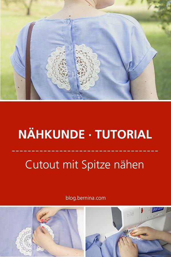 Nähkunde / Tutorials: Cutout mit Spitze #nähen #nähkunde #nähtipps #cutout #spitze #upcycling #tutorial #nähanleitung #diy #bernina #freebie