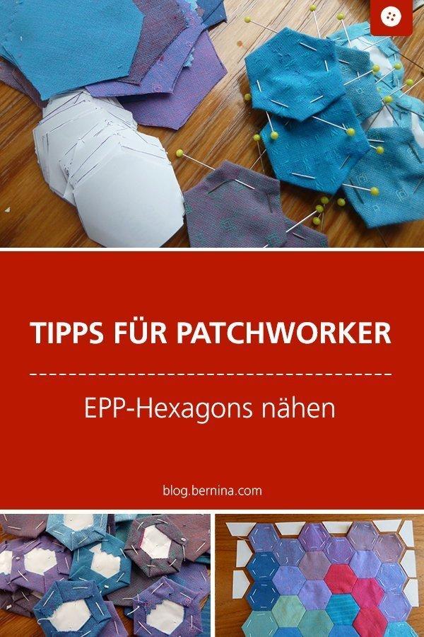 Tipps für Patchworker: EPP-Hexagons nähen #tutorial #anleitung #patchwork #quilten #hexagon #epp #paperpiecing #bernina #nähanleitung #diy #tutorial #freebie #freebook #kostenlos