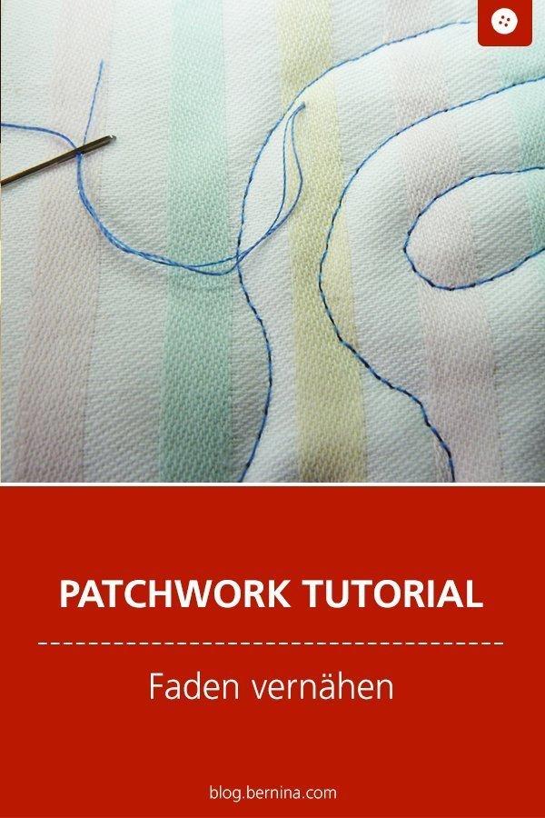 Nähkunde / Tutorials: Tipps für Patchworker: Fäden vernähen  #nähen #patchwork #quilt #faden   #tutorial #overlock #nähanleitung #diy #bernina