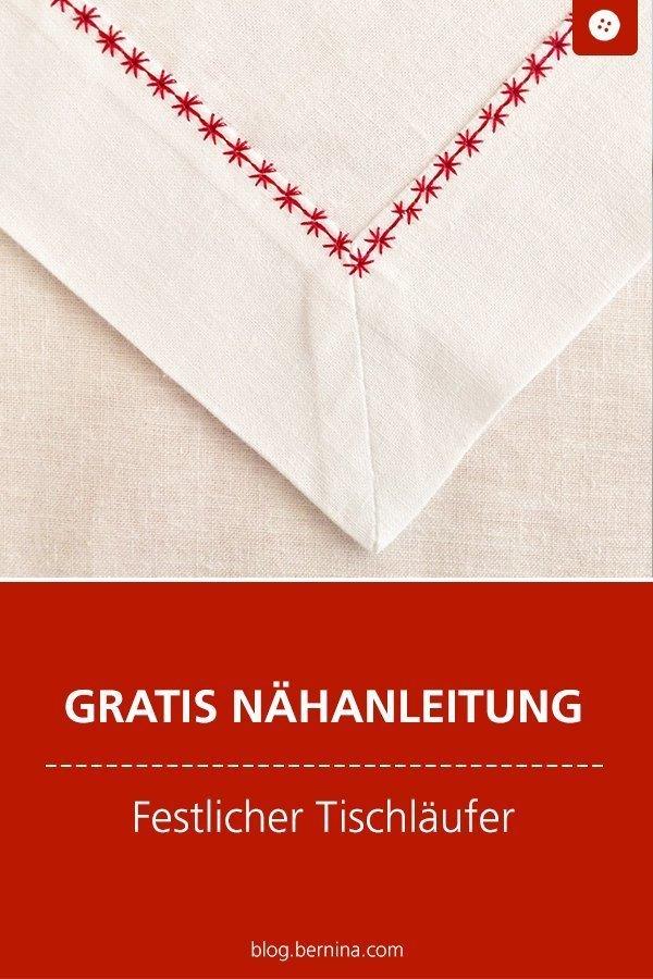 Kostenlose Nähanleitung für einen festlichen Tischläufer mit Stickerei #tutorial #weihanchten #fest #tischläufer #tischdecke #deko #sticken #nähen #freebook #freebie #kostenlos #nähanleitung #diy #bernina