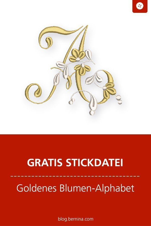 Gratis Stickdatei: Goldenes Blumen-Alphabet Buchstaben Freebie  #stickdatei #stickmuster #stickvorlage #buchstabe #gold #nähen #bernina #vorlage #diy #tutorial #freebie #deko