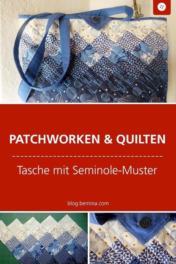 Patchworken & Quilten: Tasche mit Seminole-Muster nähen #tutorial #anleitung #taschenähen #seminole #patchwork #quilten  #quilting #bernina #nähanleitung #diy #tutorial #freebie #freebook #kostenlos