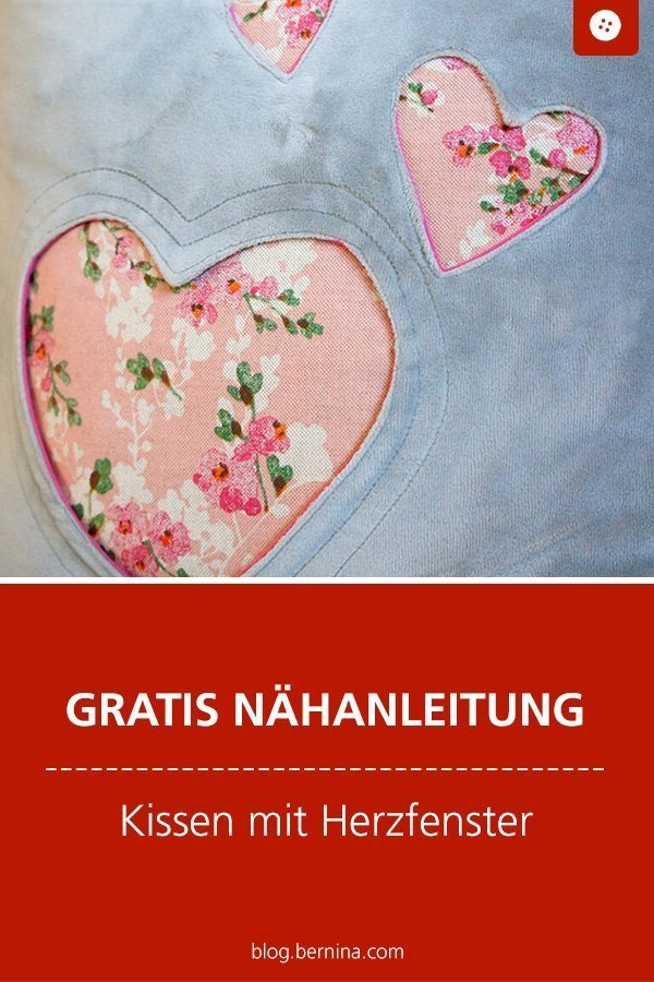 Kostenlose Nähanleitung : Kissen mit Herzfenster #anleitung #schnittmuster #nähen #kissen #kissennähen #nähen #bernina #nähanleitung #diy #tutorial #freebie #freebook #kostenlos