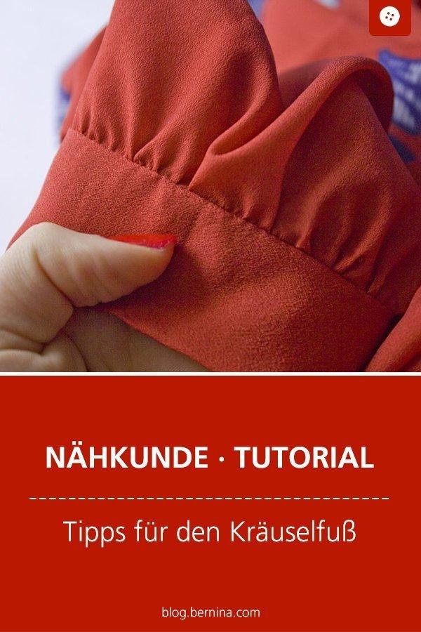 Nähkunde / Tutorials: Tipps für den Kräuselfuß #nähen #nähkunde #nähtipps #kräuseln #tutorial #nähanleitung #diy #bernina #freebie