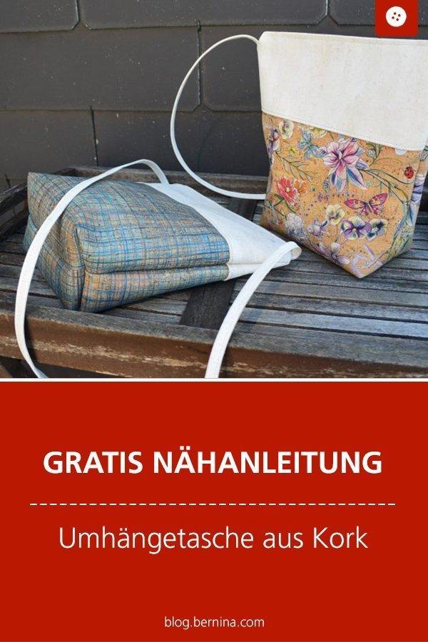Kostenlose Nähanleitung für eine Umhängetasche aus Kork #tasche #umhängetasche #kork  #nähen #bernina #nähanleitung #diy #tutorial #freebie #freebook #kostenlos