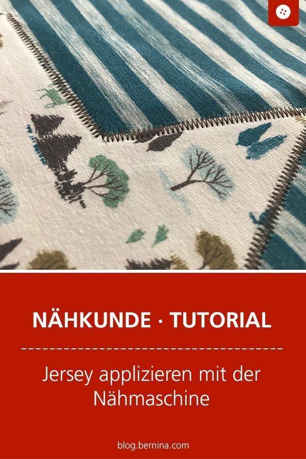 Nähkunde / Tutorials: Jersey applizieren #nähen #kleidung #kinder #applikation  #jersey  #tutorial #nähanleitung #diy #bernina