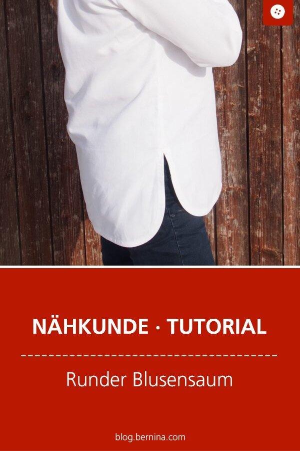Nähkunde / Tutorials: Runden Blusensaum nähen #nähen #nähkunde #nähtipps #saum #tutorial #nähanleitung #diy #bernina #freebie