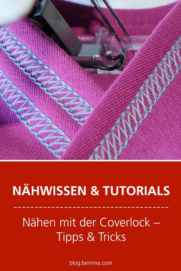 Nähwissen & Tutorial: Nähen mit der Coverlock – Tipps & Tricks