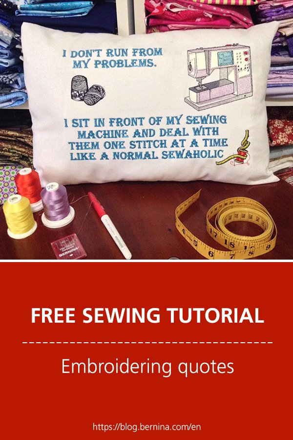 Free sewing tutorial: Embroidering quotes