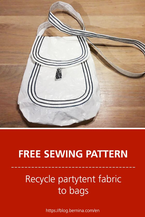 Free sewing pattern & instructions: Recycle partytent fabric to bags #sewing #sewingprojects #bag  #sewingpattern #bernina