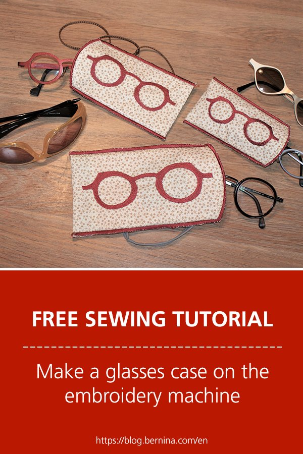 Free sewing instructions: Make a glasses case on the embroidery machine
