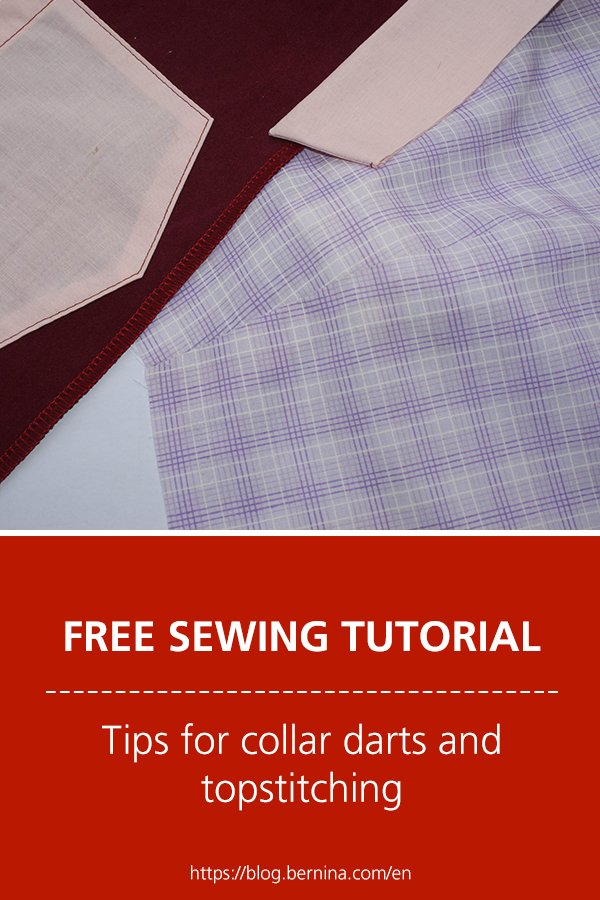 Free sewing instructions: Tips for collar darts and topstitching