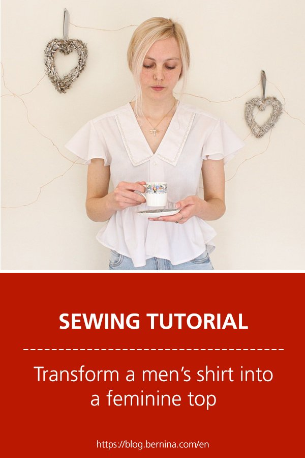Free sewing instructions: Transform a men's shirt into a feminine top