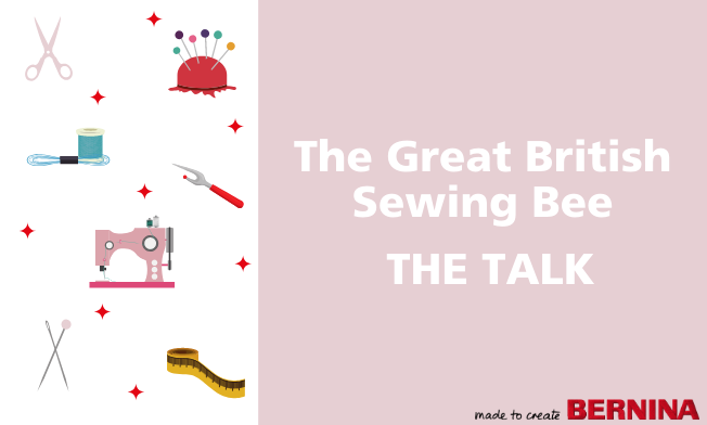 The Great British Sewing Bee - The Talk