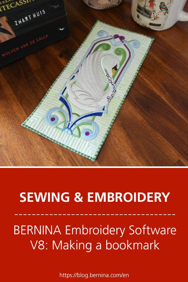 BERNINA Embroidery Software V8: Embroidered Bookmark