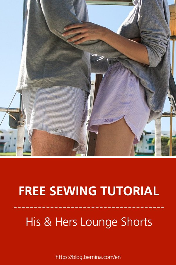 Free sewing instructions: His & Hers Lounge Shorts